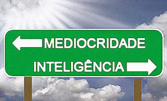 Inteligência e mediocridade